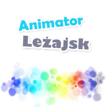 animator leżajsk-animator czasu wolnego